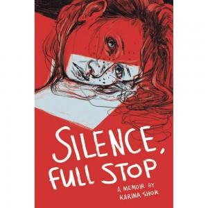 SILENCE FULL STOP GRAPHIC MEMOIR (C: 0-1-0)
