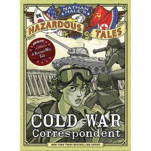 NATHAN HALES HAZARDOUS TALES HC COLD WAR CORRESPONDENT (C: 0