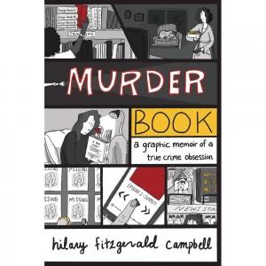 MURDER BOOK GRAPHIC MEMOIR TRUE CRIME OBSESSION