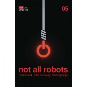 NOT ALL ROBOTS #5 (MR)